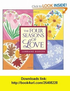 The Four Seasons of Love (9780740754616) Lorraine Bodger , ISBN-10: 0740754610  , ISBN-13: 978-0740754616 ,  , tutorials , pdf , ebook , torrent , downloads , rapidshare , filesonic , hotfile , megaupload , fileserve
