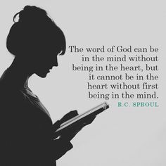 The word of God can be in the mind without being in the heart... - SermonQuotes