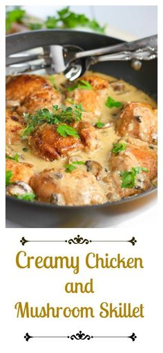 Creamy Chicken and Mushroom Skillet!  Chicken in a simple cream and mushroom sauce!  Your family will love you for this!