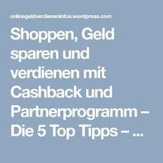 Shoppen, Geld sparen und verdienen mit Cashback und Partnerprogramm – Die 5 Top Tipps – Online Geld verdienen Infos