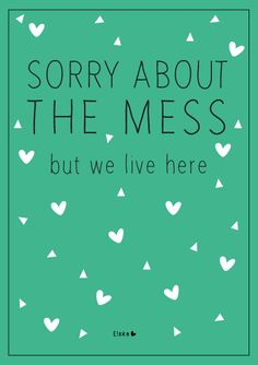 Elske: sorry about the mess