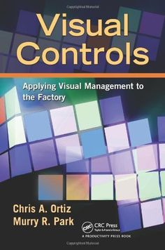 Visual Controls: Applying Visual Management to the Factory by Chris A. Ortiz. $43.95. Publication: December 22, 2010. Author: Chris A. Ortiz. Publisher: Productivity Press; 1 edition (December 22, 2010). Edition - 1