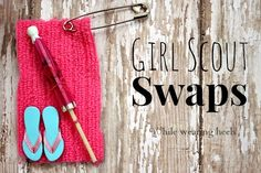 SWAPS. Special Whatchamacallits Affectionately Pinned Somewhere. If you have a Girl Scout, you've probably...