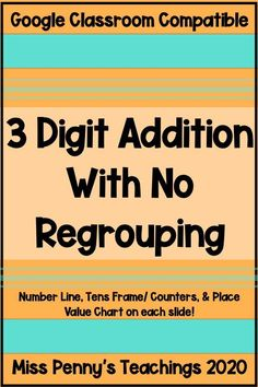 Get this TPT freebie in my store. Perfect for distance and remote learning, allows students to practice three digit addition with out regrouping. Compatible with Google Slides and Google Classroom.