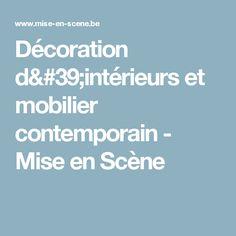 Décoration d'intérieurs et mobilier contemporain - Mise en Scène