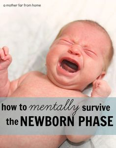 How to mentally survive the newborn phase. Great post for moms on how to do practical things that will help you keep your sanity during your baby's first few months.