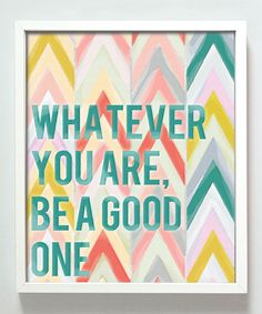 Loving this Pastel 'Be A Good One' Print on #zulily! #zulilyfinds