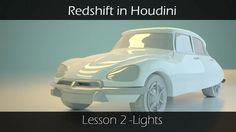 Redshift in Houdini - lesson 2 - Lights on Vimeo