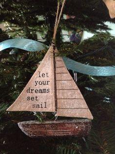 Let your dreams set sail Sailboat ornament on my coastal Christmas tree