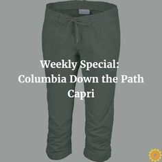 Ladies, get your most comfortable pair of outdoor pants in this week's special! http://www.sunnysports.com/p-coldpcw/columbia-down-the-path-capri-for-women?utm_content=buffer4b7fb&utm_medium=social&utm_source=pinterest.com&utm_campaign=buffer