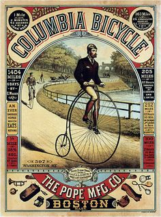 Vintage advertisement poster of Columbia Bicycle for The Pope Mfg. and the Penny Farthing type of bicycle. Bike Poster, Poster Art, Retro Poster, Poster Prints, Retro Print, Art Posters, Art Prints, Posters Vintage, Vintage Advertising Posters