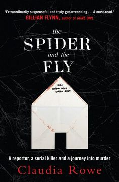 The Spider and the Fly : A reporter, a serial killer and the meaning of murder - Claudia Rowe