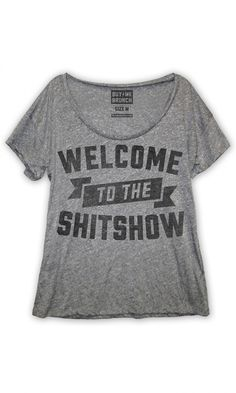 55081494 welcome to the shitshow tee Casual Elegance, Cool T Shirts, Sassy Shirts, T