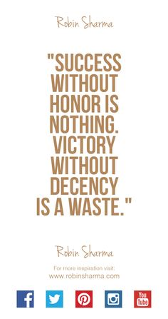 #Success without #honor is nothing. #Victory without #decency is a waste.