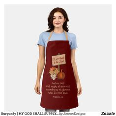 Burgundy | MY GOD SHALL SUPPLY | Thanksgiving Apron Fall Home Decor, Autumn Home, Autumn Fall, My God Shall Supply, Cook At Home, Summer Bbq, Keep It Cleaner, Apron, Cool Designs