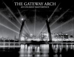 Happy 50th to the Arch!  Order your copy of the book: The Gateway Arch: An Unlikely Masterpiece