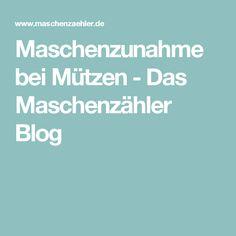 Maschenzunahme bei Mützen - Das Maschenzähler Blog