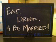 Eat, Drink, and be Married Wedding Signs, Wedding Day, Chalkboard Wedding, 20th Anniversary, Rustic Chic, Accent Colors, Vows, Wedding Colors, Mason Jars