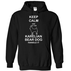 Keep calm and let the KARELIAN BEAR DOG handle it T Shirts, Hoodie Sweatshirts