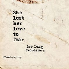 She lost her love to fear NEVER AGAIN.... I AM SO SO SORRY