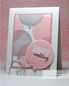 January 2015 {crazy}beYOUtiful: Stampin' Up! VIDEO Three Tips to getting the best stamped image with Photopolymer stamps Balloon Framelits, Celebrate Today Stampin Up Karten, Karten Diy, Stampin Up Cards, Wedding Anniversary Cards, Wedding Cards, Card Making Inspiration, Making Ideas, Wedding Balloons, Scrapbook Cards