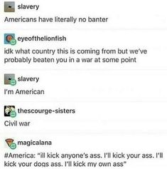 when a fellow american is being a butt so you must kick your own ass