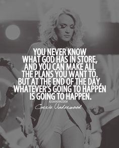 Carrie Underwood = my idol Cute Quotes, Great Quotes, Quotes To Live By, Funny Quotes, Inspirational Quotes, Uplifting Quotes, Awesome Quotes, Quotable Quotes, Lyric Quotes
