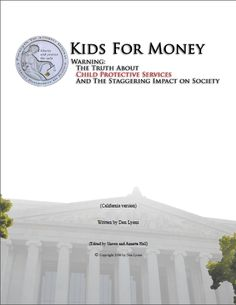 Kids For Money -- Warning: The Truth About Child Protective Services and The Staggering Impact on Society #fightCPS #CPScorruption #falseallegations #OPexposeCPS #CPS #FOLLOWtheMONEY