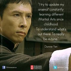 "taichi-kungfu: "" ""I try to update my arsenal constantly learning different Martial Arts since childhood. Bruce Lee, Ip Man Quotes, Kung Fu, Donnie Yen Movie, Different Martial Arts, Karate Quotes, Martial Arts Quotes, Martial Artists, Wing Chun"