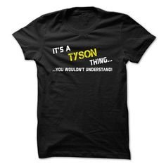 Its a TYSON thing... you wouldnt understand! - #groomsmen gift #money gift. CHEAP PRICE => https://www.sunfrog.com/Names/Its-a-TYSON-thing-you-wouldnt-understand-hyjio.html?68278