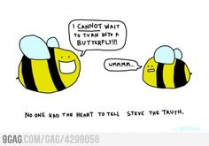 I cannot wait to turn into a butterfly!