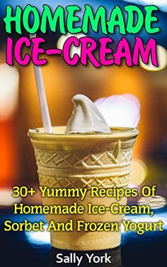 Why leave it to chance best 50 homemade dog food recipe homemade ice cream yummy recipes of homemade ice cream sorbet and frozen yogurt homemade ice cream recipes vegan ice cream recipe book healthy ice forumfinder Gallery