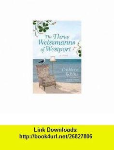 The Three Weissmanns of Westport 1st (first) edition Text Only Cathleen Schine ,   ,  , ASIN: B004T7W81O , tutorials , pdf , ebook , torrent , downloads , rapidshare , filesonic , hotfile , megaupload , fileserve
