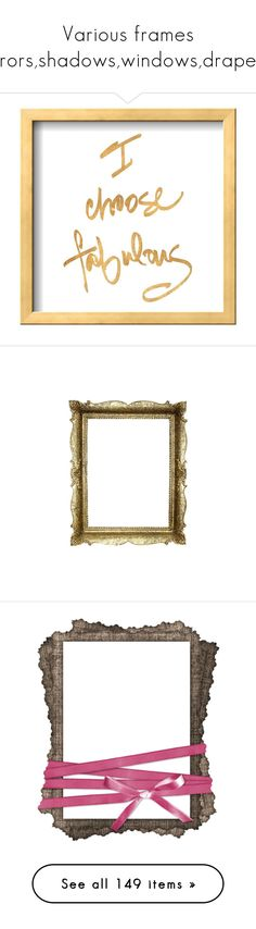 """""""Various frames ,mirrors,shadows,windows,draperies"""" by adelemarano on Polyvore featuring home, home decor, wall art, text, words, wall decor, gold, quotes, art e phrase"""