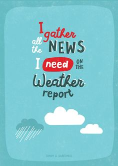 lovingly created typography with a simon & garfunkel quote. #quote #song #lyrics #weatherreport #typography #sonstnochwas #poster #garfunkel #theonlylivingboy