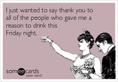 Wine = No Calories. Haha this made me think of you :) Someecards, Ashley B, Wine Quotes, Wine Sayings, Thing 1, Thats The Way, E Cards, Found Out, Just In Case
