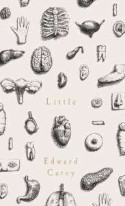 I fell in love with Little and think it has to be my favourite book this year. Exquisitely written, Edward Carey has created Little as a charming and unforgettable character. Book Art, Book Cover Art, Book Cover Design, Best Book Covers, Beautiful Book Covers, Book Design Inspiration, Literary Fiction, Book Jacket, Cool Books