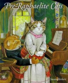 Thames and Hudson, 2009 -- (Pre-Raphaelite Cats by Susan Herbert)