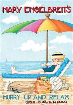 Mary Engelbreit Hurry Up and Relax 2011 Calendar