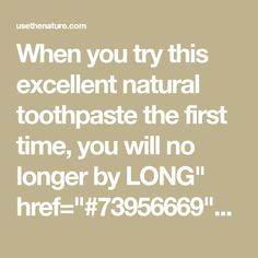 "When you try this excellent natural toothpaste the first time, you will no longer by LONG"" href=""#73956669""> buy all those expensive commercial toothpastes.   There are some Ayurvedic toothpastes on the market, but this one is the most effective one and it contains neem (Azadirachta indica). It effectively treats gum issues and cavities, and supports…"