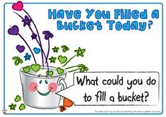 Have You Filled a Bucket Today Activities   Teacher's Pet - Have You Filled a Bucket Today? Posters - FREE ...