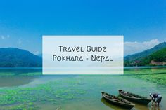 A full guide to a successful stay in Pokhara in Nepal. Article available on our travel blog Depaysemoi. https://www.depaysemoi.com