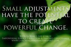 Small Adjustments   Powerful Change – Kidecia King   Life Coach (International)