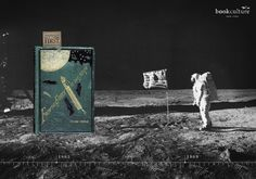 The Print Ad titled Earth to the Moon was done by Y&R New York advertising agency for Book Culture in United States. George Orwell, Wells, Manhattan, Paul Michael, Jim Elliot, Moon Print, Imagines, Frankenstein, Art Director