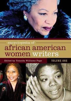 Read Yolanda Williams Page's book Encyclopedia of African American Women Writers volumes]. African American Literature, African American Women, American History, African Americans, American Poets, Native American, I Love Books, Good Books, Books To Read