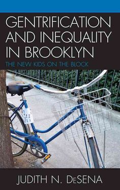 In this book, Desena examines the ways that working class residents and incoming gentrifiers form parallel cultures within the shared physical spaces of their community. Gentrification and Inequality Business And Economics, Paradigm Shift, Working Class, New Kids, Music Games, Social Justice, Physics, Brooklyn, This Book