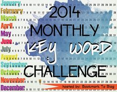 2014 Monthly Key Word Reading Challenge http://bookmark2blog.blogspot.com/2013/11/2014-monthly-key-word-reading-challenge.html