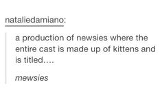 What is wrong with the newsies fandom? <<< Theres nothing wrong with us *Hysterically laughing*
