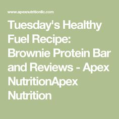 Tuesday's Healthy Fuel Recipe: Brownie Protein Bar and Reviews - Apex NutritionApex Nutrition