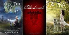 """Three amazing books about strong heroines and wolves! Read all three for Halloween. """"Into the Fae"""" by Quinn Loftis, """"Bloodmark"""" by Aurora Whittet and """"Alpha Unleashed"""" by Aileen Erin."""